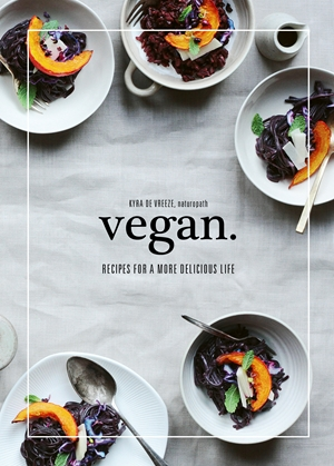 Vegan. Recipes for a More Delicious Life