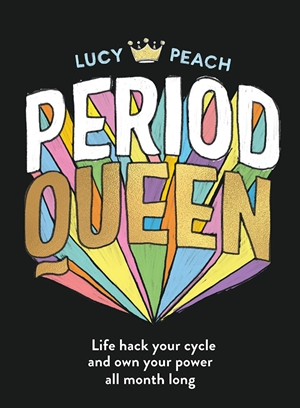 Period Queen Life hack your cycle to own your power all month long