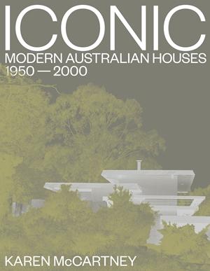 Iconic Modern Australian houses 1950-2000