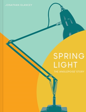 Spring Light The Anglepoise Story: A Modern Design Classic