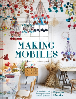 Making Mobiles Create beautiful Polish pajaki from natural materials