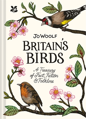 Britain's Birds A Treasury of Facts, Fiction and Folklore