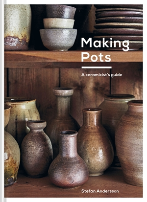Making Pots A ceramicist's guide
