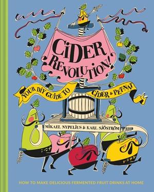 Cider Revolution! Your DIY Guide to Cider & Pet-Nat