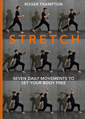 STRETCH 7 daily movements to set your body free