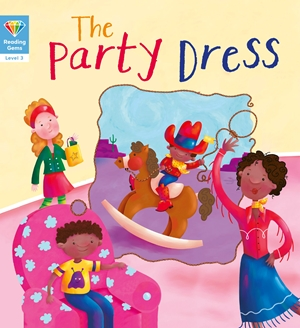 Reading Gems: The Party Dress (Level 3)