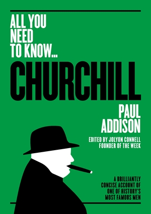 Winston Churchill A Brilliantly Concise Account of One of History's Most Famous Men