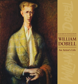 William Dobell An Artist's Life