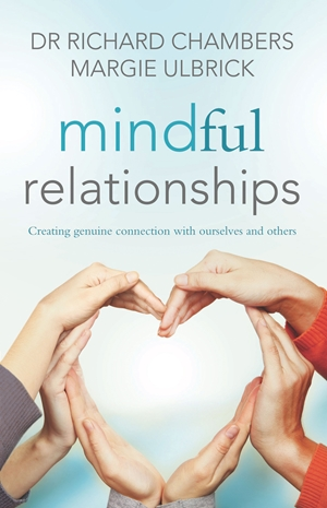 Mindful Relationships Creating genuine connection with ourselves and others