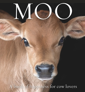 Moo A book of happiness for cow lovers