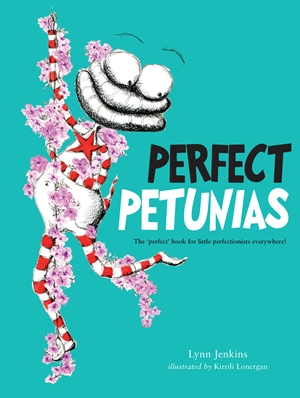 Perfect Petunias The 'perfect' book for little perfectionists everywhere!