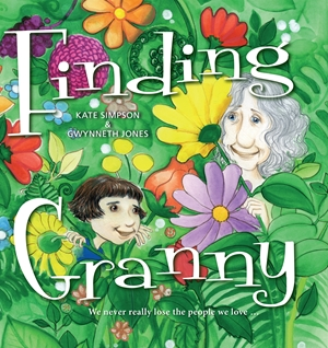 Finding Granny We never really lose the people we love ...