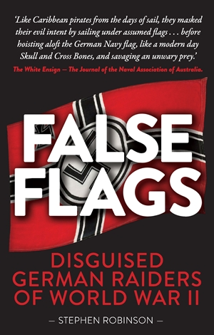 False Flags Disguised German Raiders of World War II