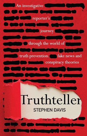 Truthteller An Investigative Reporter's Journey Through the World of Truth Prevention, Fake News and Conspiracy Theories