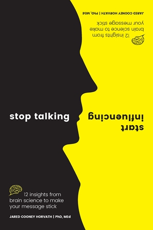 Stop Talking, Start Influencing