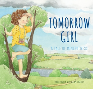 Tomorrow Girl A Tale of Mindfulness