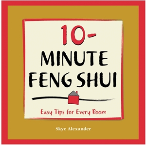 10-Minute Feng-Shui Easy Tips for Every Room
