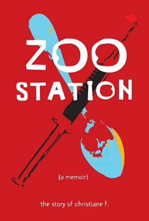Zoo Station The Story of Christiane F.