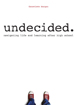 Undecided Navigating Life and Learning After High School