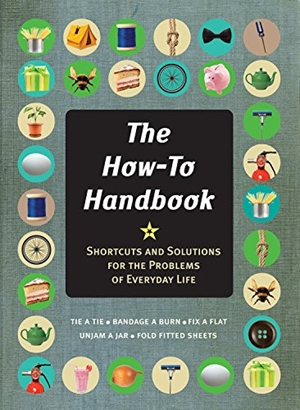 How-To Handbook Shortcuts and Solutions for the Problems of Everyday Life