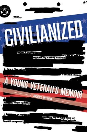 Civilianized A Young Veteran's Memoir