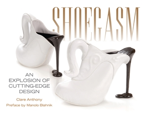 Shoegasm An Explosion of Cutting Edge Shoe Design