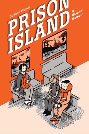 Prison Island A Graphic Memoir