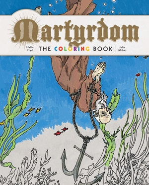 Martyrdom The Coloring Book