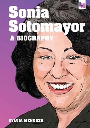Sonia Sotomayor A Biography