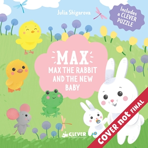 Max the Rabbit and the New Baby