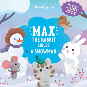 Max the Rabbit Builds a Snowman