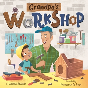 Papa's Workshop A Lift-the-Flap Book