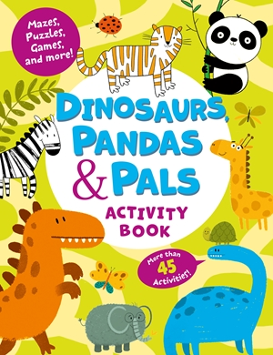 The Dinosaurs, Pandas and Other Animals Activity Book