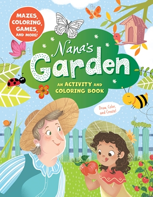 Nana's Garden: An Activity and Coloring Book