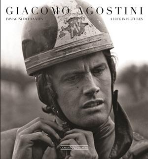 Giacomo Agostini Immagini di una vita/A life in pictures