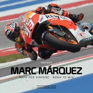 Marc Marquez Nato per vincere / Born to win
