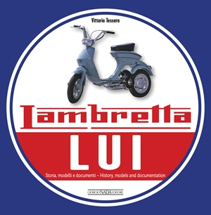 Lambretta LUI Storia, modelli e documenti/History, models and documentation