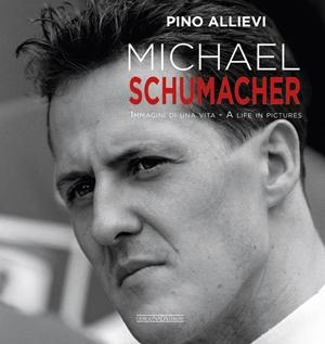 Michael Schumacher  Immagini di una vita/A life in pictures