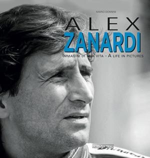Alex Zanardi Immagini di una vita/A life in pictures